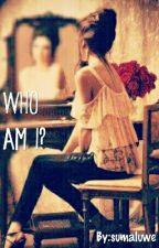 Who am I? by sumaluwe