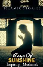 Islamic stories...Rays of sunshine by Inspiring_Muslimah