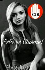 ¡Esto es chisme! by shessid000