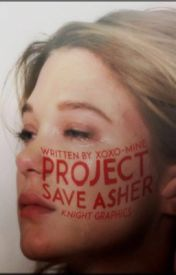 Project Save Asher by Xoxo-Mine