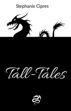 Tall-Tales by StephanieCipres