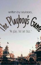 The Playboy's Game [Bad Boys Series #2] (On-Going) by seylaaa_