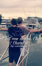 Don't let me down, Charlie || Chardre one-shot by zwbambinos