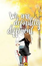 We Are Definitely Different by VeNuSsS_Z