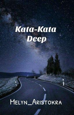 Kata Kata Deep Times And Fallen Trees Wattpad