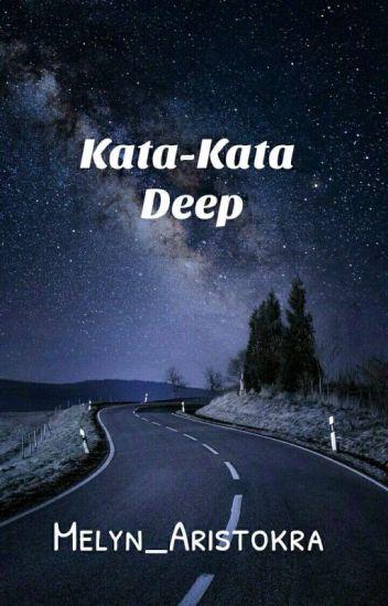 Kata-Kata Deep - Melyn Anastasia - Wattpad