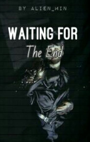 Waiting For The End