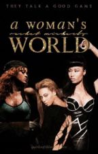 A Woman's World| A Multi-Celebrity Fanfiction  by RareeRachel