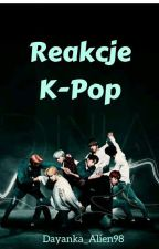 Reakcje K-Pop by Dayanka_Alien98