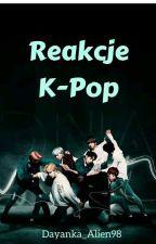 Reakcje K-Pop by Dayanka_Alien98