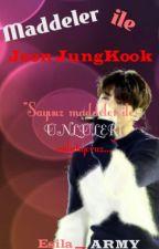 Maddeler ile Jeon Jungkook [Maddeler ile Ünlüler 1] by Esila_ARMY