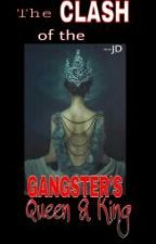CLASH OF THE GANGSTER'S QUEENS AND KINGS by Syfer_Girl
