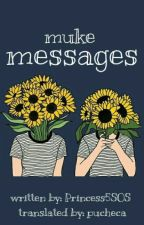 messages 》muke [pl] {coming soon} by pucheca