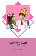 Chewing Gum [Na Jaemin] by pebyunee_
