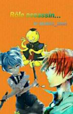 Rôle assassin... {Assassination Classroom} by Aquarius_sensei