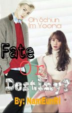 Fate Or Destiny? (YoonHun FF) by Nam_EunRi