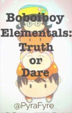 Boboiboy Elementals:  Truth or Dare by PyraFyre