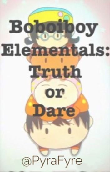 Boboiboy Elementals:  Truth or Dare