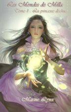 Les mondes de Milla: La Princesse déchue (#wattys2017) by MarineLynx
