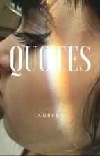 QuotEs by -aubrey-