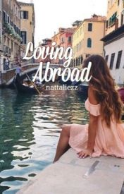 Loving Abroad by nattaliezz
