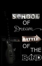 School of dreams : Battle of the Band by 1annex
