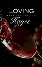 Loving Hayes [2] by SorrowTerrace