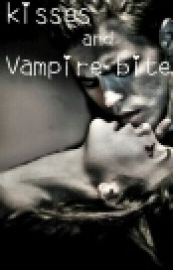kisses and vampire bite
