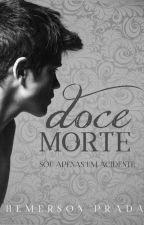 Doce Morte by HemersonPrada