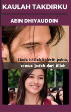 KAULAH TAKDIRKU by AeinDhiyauddin