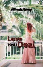 Love Deal - TOME 1 [Publié en septembre chez Harlequin] by AlfredaEnwy