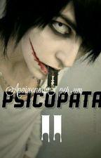 Apaixonada Por Um Psicopata 2 by Malu_angel_sz