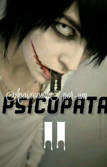 Apaixonada Por Um Psicopata 2