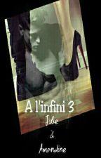 A l'infini... tome 3 (En Pause)  by Amandine0820