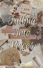 Falling Into Pieces by TheGirlLookingAtYou