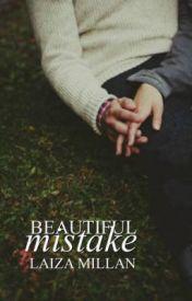 Beautiful Mistake by LaizaMillan