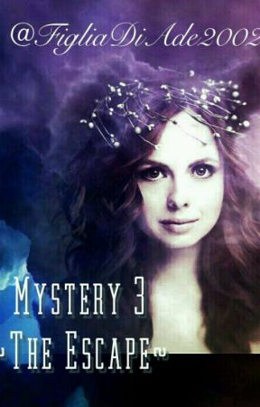 Mystery 3~The escape by MartinaDugaro