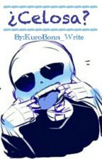 ¿Celosa? [One-Shot] Sans x Lectora by KuroHase_Write