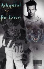 Adopted for Love© (Louis fanfic) COMPLETED by bellebug23
