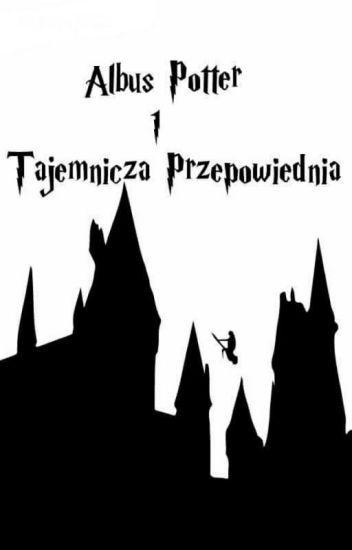 Albus Potter i Tajemnicza Przepowiednia