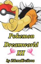 Pokemon Dreamworld III by ZdenaKrcilova