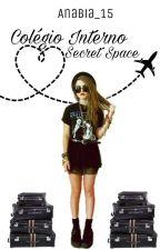 Colégio Interno- Secret Space by AnaBia_15