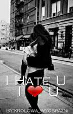 I Hate U  I ❤ U // L.H by krolowa_wyobrazni