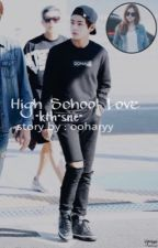 High School Love || KTH x SNE (BTS and Apink) [COMPLETED] by OOhAryy