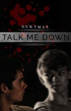 Talk Me Down || Newtmas by ManonMrfs