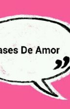 Frases De Amor by BellPkn