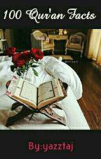 100 Qur'an Facts  by yazztaj