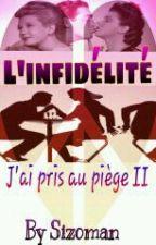 L'INFIDÉLITÉ  (TOME II) by Huxley_le_Sizoman