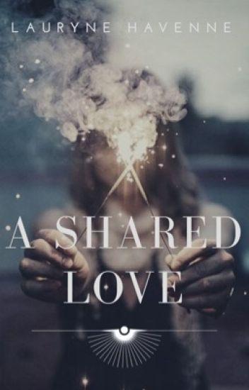 A Shared Love ~ En Réécriture