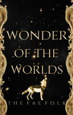 Wonder of the Worlds: OPEN by TheFaeFolk
